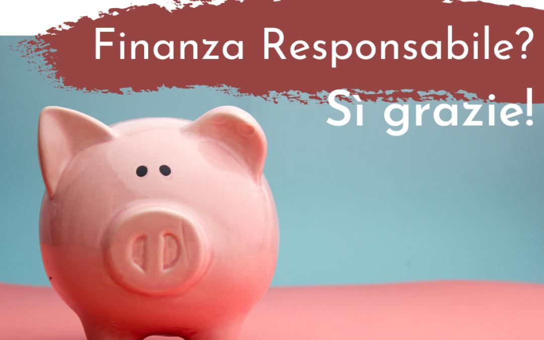 Vogliamo la finanza responsabile!