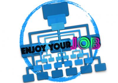 ENJOY YOUR JOB