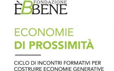 Economie di Prossimità, 3 giornate formative di Fondazione Èbbene